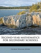 Second-Year Mathematics for Secondary Schools - Myers, George William