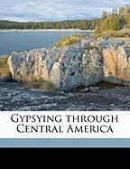 Gypsying Through Central America - Cunningham, Eugene