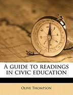A Guide to Readings in Civic Education - Thompson, Olive