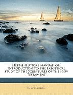Hermeneutical Manual; Or, Introduction to the Exegetical Study of the Scriptures of the New Testament - Fairbairn, Patrick