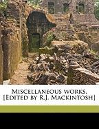 Miscellaneous Works. [Edited by R.J. Mackintosh] - Mackintosh, James; Mackintosh, Robert James