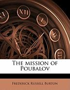 The Mission of Poubalov - Burton, Frederick Russell