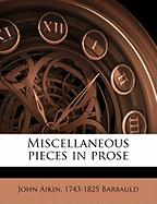 Miscellaneous Pieces in Prose - Aikin, John; Barbauld