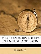 Miscellaneous Poetry, in English and Latin - Reeve, Joseph