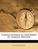 Famous Women as Described by Famous Writers - Singleton, Esther