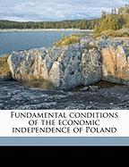 Fundamental Conditions of the Economic Independence of Poland - Frejlich, Jozef; Ameryce, Komitet Obrony Narodowej W.; Frejlich, J. Zef