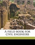 A Field Book for Civil Engineers - Carhart, Daniel