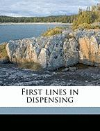 First Lines in Dispensing - Lucas, E. W. 1864; Stevens, H. B.