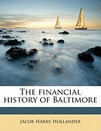 The Financial History of Baltimore - Hollander, Jacob Harry