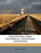 Finger-Ring Lore; Historical, Legendary, Anecdotal - Jones, William