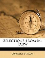 Selections from M. Pauw - Pauw, Cornelius De