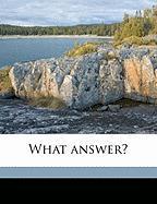 What Answer? - Dickinson, Anna E. 1842