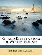 Kit and Kitty: A Story of West Middlesex - Blackmore, R. D. 1825