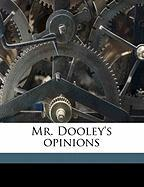 Mr. Dooley's Opinions - Dunne, Finley Peter