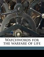 Watchwords for the Warfare of Life - Luther, Martin; Charles, Elizabeth Rundlee