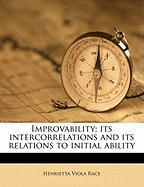Improvability; Its Intercorrelations and Its Relations to Initial Ability - Race, Henrietta Viola