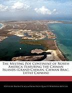 The Melting Pot Continent of North America: Featuring the Cayman Islands (Grand Cayman, Cayman Brac, Little Cayman) - Scaglia, Beatriz