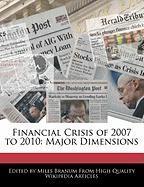 Financial Crisis of 2007 to 2010: Major Dimensions - Branum, Miles