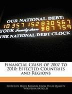 Financial Crisis of 2007 to 2010: Effected Countries and Regions - Branum, Miles