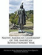 Native American Leadership of the American Revolutionary War - Branum, Miles