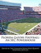 Florida Gators Football: An SEC Powerhouse - Johnson, Taft