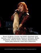 Rock N'Roll Guide to Vh1's Behind the Music: 1977, Featuring Phyllis Hyman, Wire, Blondie, David Soul, Prism, Hawkwind, RAM Jam, Kansas, and Roy Orbis - Dobbie, Robert
