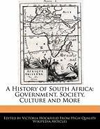 A History of South Africa: Government, Society, Culture and More - Hockfield, Victoria