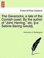 The Gaverocks; A Tale of the Cornish Coast. by the Author of
