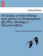 An Essay on the Writings and Genius of Shakespeare. [By Mrs. Montagu.] ... Second Edition. - Shakespeare, William; Montagu, Elizabeth