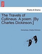The Travels of Cyllineus. a Poem. [By Charles Dickinson.] - Anonymous; Dickinson, Charles