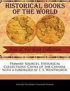 Primary Sources, Historical Collections: China of the Chinese, with a Foreword by T. S. Wentworth - Theodore Chalmers Werner, Edward