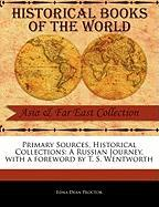 Primary Sources, Historical Collections: A Russian Journey, with a Foreword by T. S. Wentworth - Proctor, Edna Dean