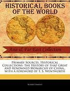 Primary Sources, Historical Collections: The History of That Great and Renowned Monarchy of China., with a Foreword by T. S. Wentworth - Semedo, Alvarez