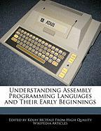 Understanding Assembly Programming Languages and Their Early Beginnings - McHale, Kolby