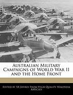 Australian Military Campaigns of World War II and the Home Front - Jeffrey, Sb