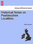 Historical Notes on Peeblesshire Localities. - Renwick, Robert