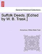 Suffolk Deeds. [Edited by W. B. Trask.] - Anonymous; Trask, William Blake