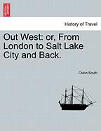 Out West: Or, from London to Salt Lake City and Back. - South, Colon
