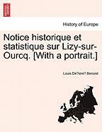 Notice Historique Et Statistique Sur Lizy-Sur-Ourcq. [With a Portrait.] - Benoist, Louis De