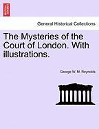 The Mysteries of the Court of London. with Illustrations. - Reynolds, George W. M.