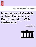 Mountains and Molehills: Or, Recollections of a Burnt Journal. ... with Illustrations. - Marryat, Frank S.
