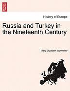 Russia and Turkey in the Nineteenth Century - Wormeley, Mary Elizabeth
