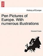 Pen Pictures of Europe. with Numerous Illustrations - Peake, Elizabeth