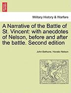 A Narrative of the Battle of St. Vincent: With Anecdotes of Nelson, Before and After the Battle. Second Edition - Bethune, John; Nelson, Horatio