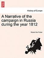 A Narrative of the Campaign in Russia During the Year 1812 - Porter, Robert Ker