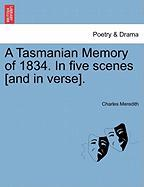 A Tasmanian Memory of 1834. in Five Scenes [And in Verse]. - Meredith, Charles
