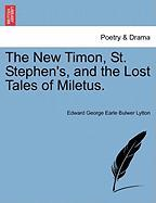 The New Timon, St. Stephen's, and the Lost Tales of Miletus. - Bulwer Lytton, Edward George Earle
