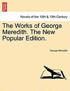 The Works of George Meredith. the New Popular Edition. - Meredith, George