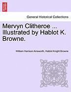 Mervyn Clitheroe ... Illustrated by Hablot K. Browne. - Ainsworth, William Harrison; Browne, Hablot Knight