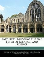 Past Lives: Bridging the Gap Between Religion and Science - Summers, April